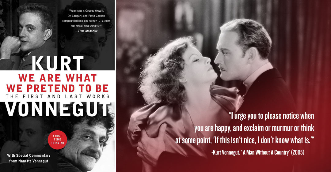 VonnegutLove1 Kurt Vonnegut On How We Are What We Pretend To Be, And Why Were Only Allowed To Be In Love 3 Times