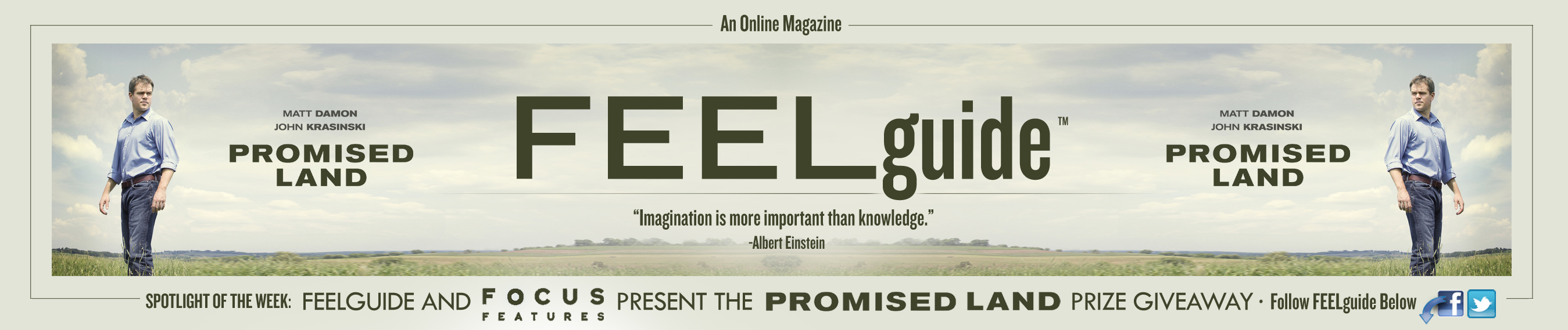 NEWBANNER109A2 Banner Photo #109: FEELguide And FOCUS Features Present The Promised Land Prize Giveaway